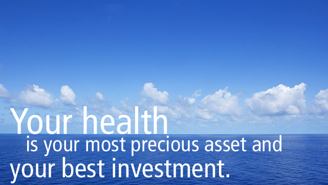 Your health your most precious asset.